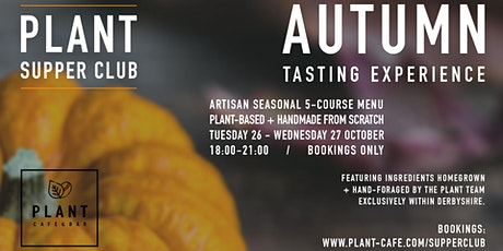 PLANT Supper Club - Autumn Tasting Experience (Wed 27/10) tickets