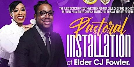 Elder C.J. Fowler Pastoral Installation tickets