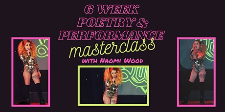 On Stage in 6 Weeks! Poetry and Performance Masterclass with Naomi Wood tickets