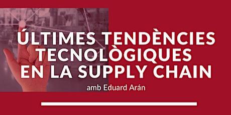 Últimes tendències tecnològiques  en la Supply Chain entradas