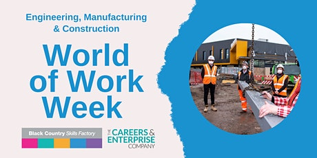 Black Country World of Work Week: Engineering, Manufacturing & Construction tickets
