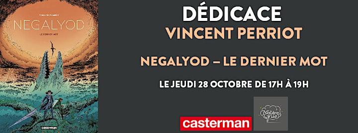 Image pour 17h - 18h Dédicace de Vincent Perriot pour Negalyod - Le dernier mot