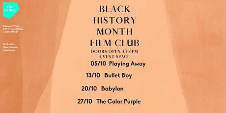 the halley Black History Month Film Club: Bullet Boy tickets