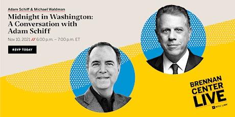 Midnight in Washington: A Conversation with Rep. Adam Schiff tickets