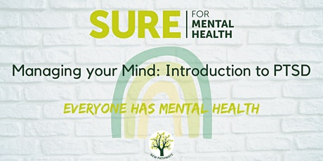 SURE for Mental Health - Managing your Mind: Introduction to PTSD tickets
