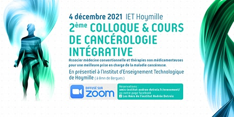 2ème  Colloque & Cours Supérieur de Cancérologie Intégrative tickets
