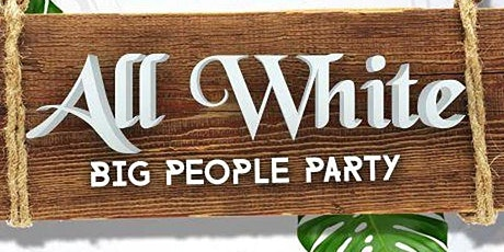 All White - Big People Party tickets