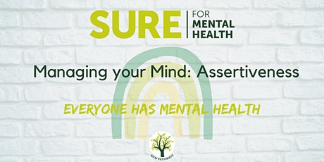 SURE for Mental Health - Managing your Mind: Assertiveness tickets