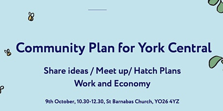 Community Plan for York Central: Sharing Ideas/Meeting Up (Work + Economy) tickets