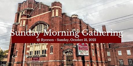 Sunday Morning Gathering - October 31, 2021 tickets