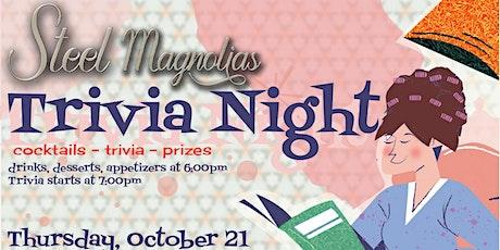 """Steel Magnolias"" Trivia Night tickets"