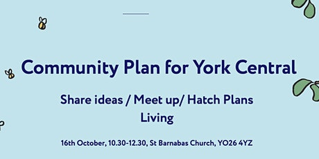 Community Plan for York Central: Sharing Ideas/Meeting Up (Living) tickets