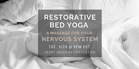 Restorative Bed Yoga - A Massage for your Nervous System tickets