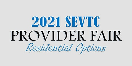 2021 SEVTC Provider Fair (Residential Options) tickets