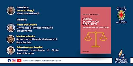 L'ETICA ECONOMICA DEI DIRITTI - di Paolo Del Debbio biglietti