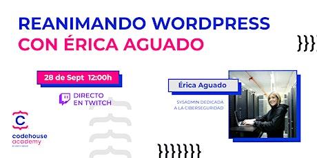 Reanimando Wordpress con Érica Aguado boletos