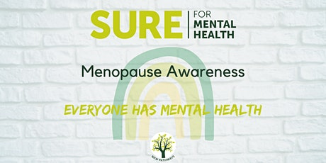 SURE for Mental Health - Menopause Awareness tickets