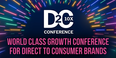 D2C 10X Conference tickets
