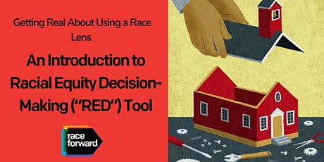 """Introduction to Racial Equity Decision-Making (""""RED"""") Tool tickets"""