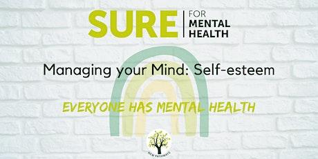 SURE for Mental Health - Managing your Mind: Self-esteem tickets