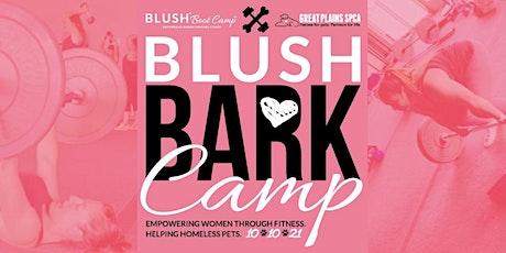 BLUSH Bark Camp tickets