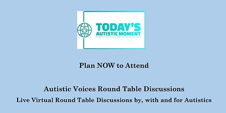 Autistic Voices Round Table Discussion: Person First & Identify First tickets