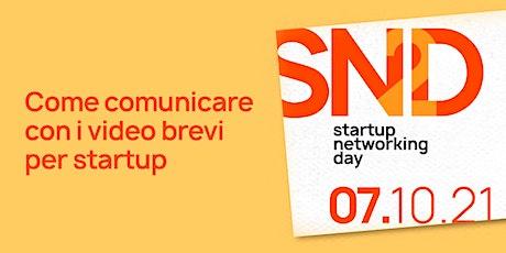 Startup Networking Day - Come comunicare con i video brevi per le startup tickets
