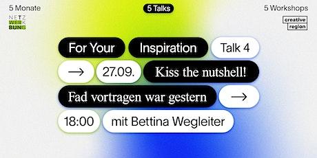 Talk: Kiss the nutshell! Fad vortragen war gestern Tickets