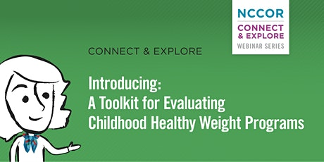 Introducing: A Toolkit for Evaluating Childhood Healthy Weight Programs tickets