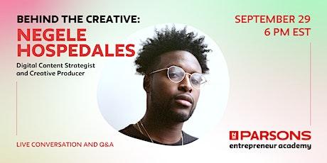 Behind the Creative: Negele Hospedales   Parsons Entrepreneur Academy tickets