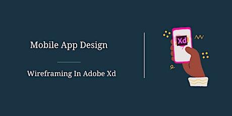 Mobile App Design – Wireframing In Adobe Xd tickets