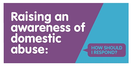 An Introduction to Domestic Abuse : a community webinar to raise awareness tickets