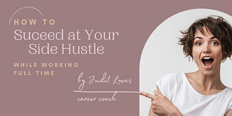 How to Succeed at Your Side Hustle While Keeping Your Day Job tickets