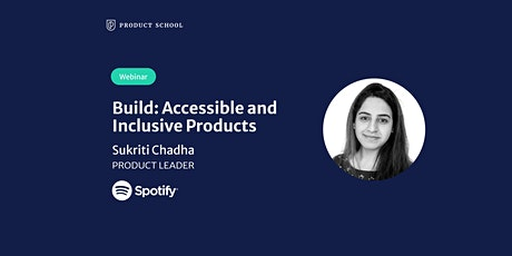 Webinar: Build: Accessible & Inclusive Products by Spotify Product Leader tickets