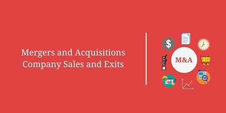 Mergers and Acquisitions: Company Sales and Exits – Part 1 Tickets