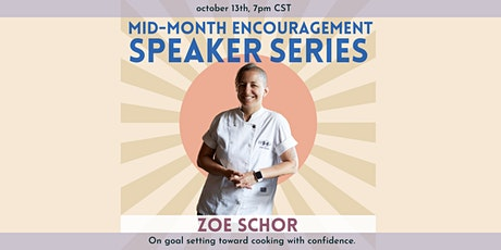 Mid-Month Encouragement Speaker Series: Zoe Schor tickets