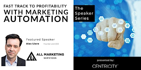 Fast Track To Profitability with Marketing Automation - Featured Speaker tickets