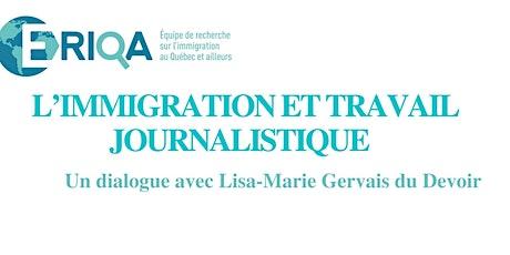 L'immigration et travail journalistique : un dialogue… billets
