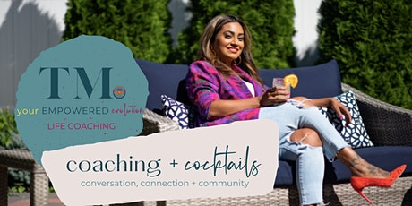 Coaching + Cocktails - Conversation, Connection, Community tickets