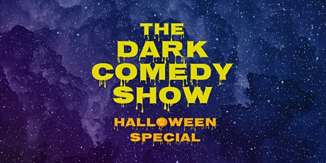 The Dark Comedy Show (HALLOWEEN SPECIAL) • Stand Up in English tickets
