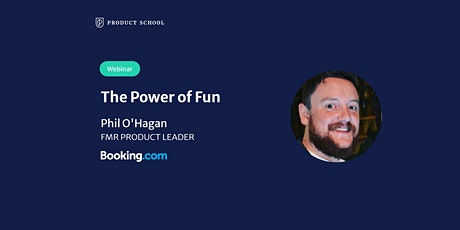 Webinar: The Power of Fun by fmr Booking.com Product Leader billets