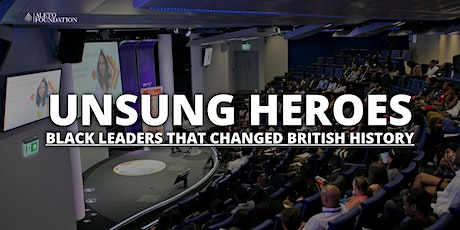 Unsung Heroes: Black Leaders That Changed British History FT: David Olusoga tickets