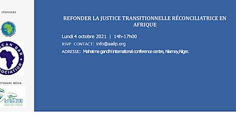 REFONDER LA JUSTICE TRANSITIONNELLE RÉCONCILIATRICE EN AFRIQUE billets