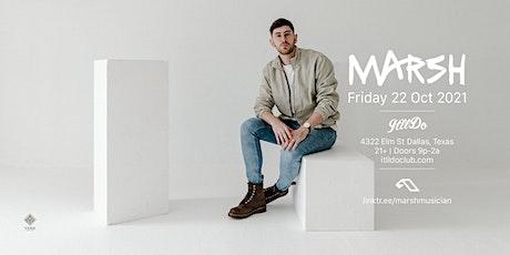 Marsh at It'll Do Club tickets