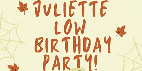 Juliette Low's Birthday Party tickets