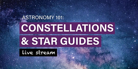 Astronomy 101: Constellations and Star Guides tickets