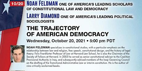 The Trajectory of American Democracy: Noah Feldman, Harvard Law Prof. tickets
