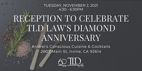 TLD Law's 60th Anniversary Reception at Andrei's in Irvine tickets