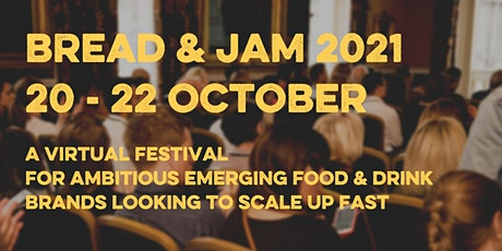 Bread & Jam 2021: The UK's Biggest Food Founders' Festival tickets