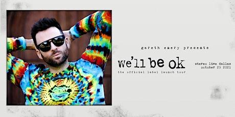 Gareth Emery Presents: We'll Be OK Tour - Stereo Live Dallas tickets